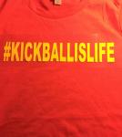Kickball Is Life T's