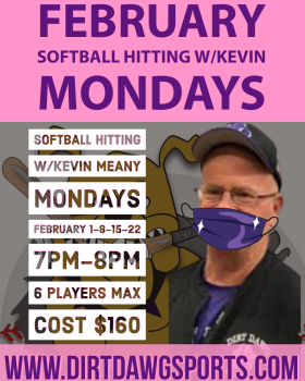 Mondays Softball Hitting w/Kevin 7pm-8pm Feb